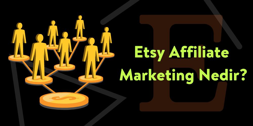 Etsy Affiliate Marketing Nedir